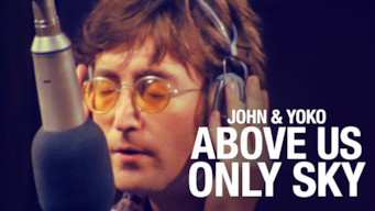 John & Yoko: Above Us Only Sky (2018)