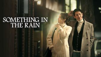 Something in the Rain (2018)