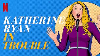 Katherine Ryan: In Trouble (2017)