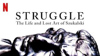 Struggle: The Life and Lost Art of Szukalski (2018)