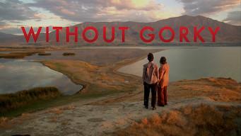 Without Gorky (2011)
