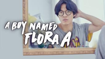 A Boy Name Flora A (2017)